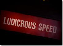 Ludcirous speed