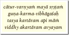 [Bhagavad-gita, 4.13]