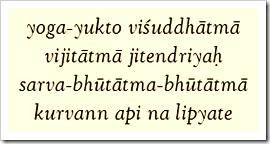 [Bhagavad-gita, 5.7]