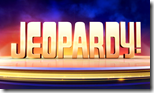 [Jeopardy]