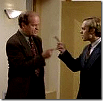 [Frasier and Niles arguing]