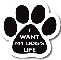 [I want my dog's life]