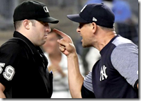 [arguing with the umpire]